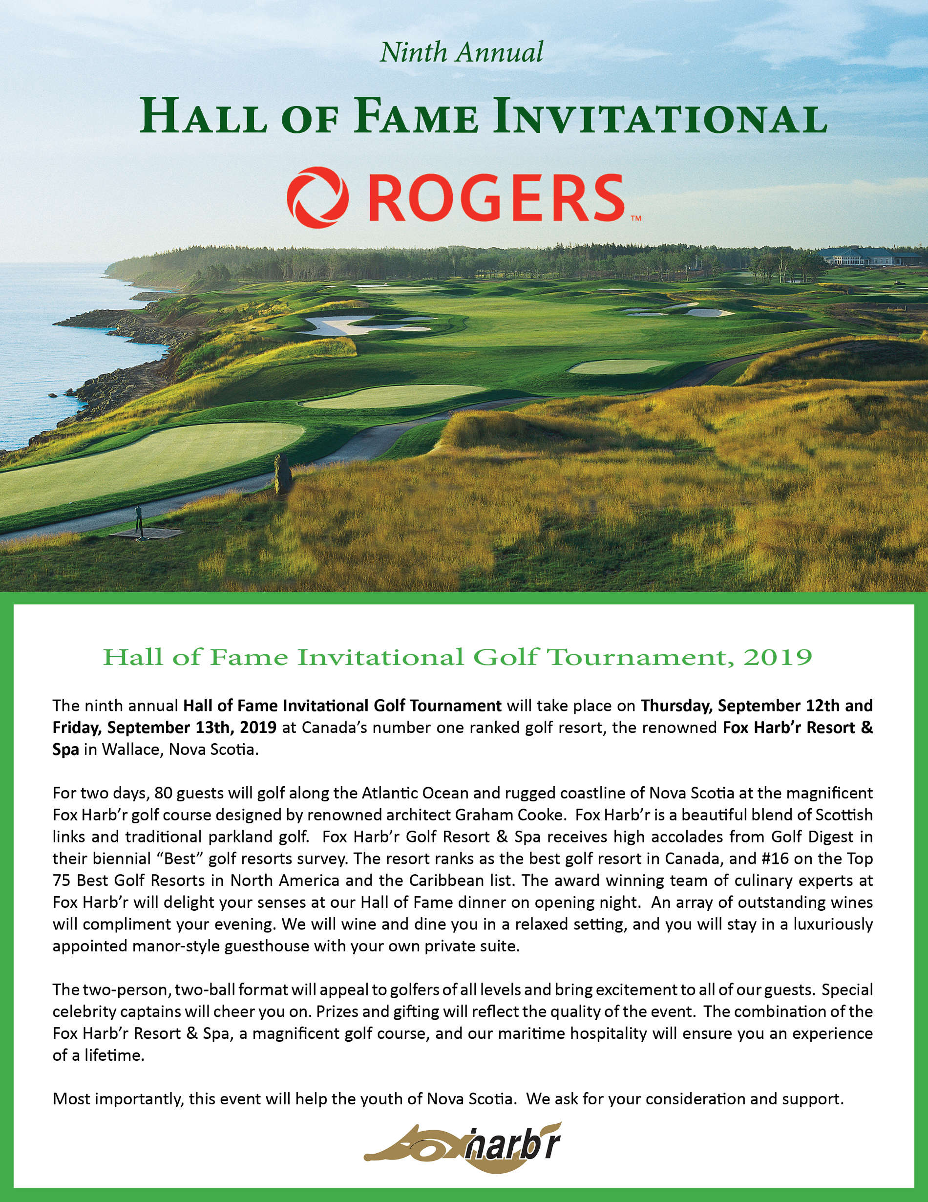 Ninth Hall of Fame Invitational. Thursday, September 12th and Friday, September 13th, 2019 at Fox Harb'r Resort & Spa in Wallace, Nova Scotia.